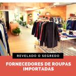 Onde encontrar Fornecedores de roupas importadas